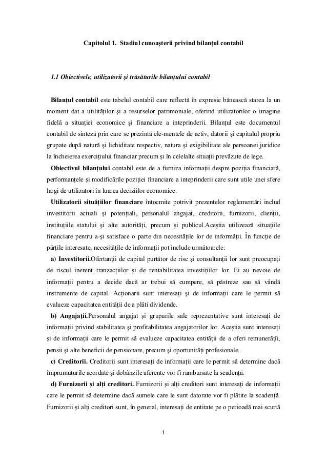1Capitolul 1. Stadiul cunoaşterii privind bilanţul contabil1.1 Obiectivele, utilizatorii şi trăsăturile bilanţului contabi...