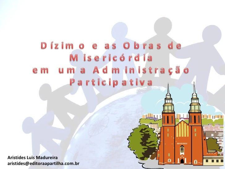 Aristides Luis Madureira [email_address]