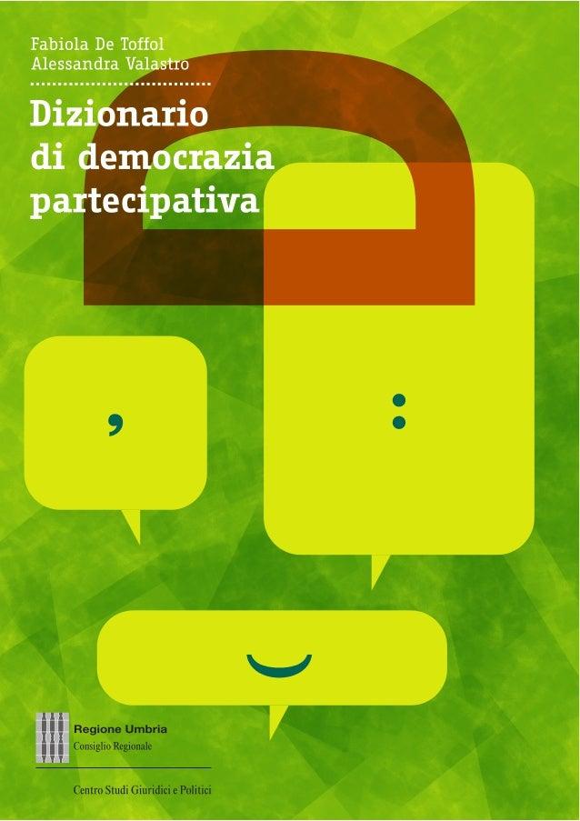 Fabiola De Toffol    Alessandra Valastro    Dizionariodi democrazia partecipativa