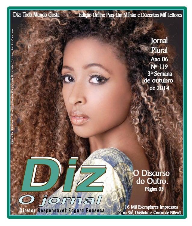 Edição Online Para Um Milhão e Duzentos Diz: Todo Mundo Gosta Mil Leitores  Niterói  18/10 a 24/10/14  www.dizjornal.com  ...