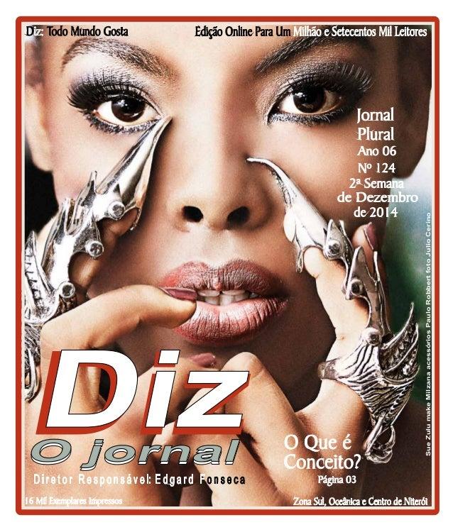Niterói 20/12 a 10/01/15 www.dizjornal.com Edição Online Para Um Milhão e Setecentos Mil LeitoresD Todo Mundo Gostaiz: Zon...