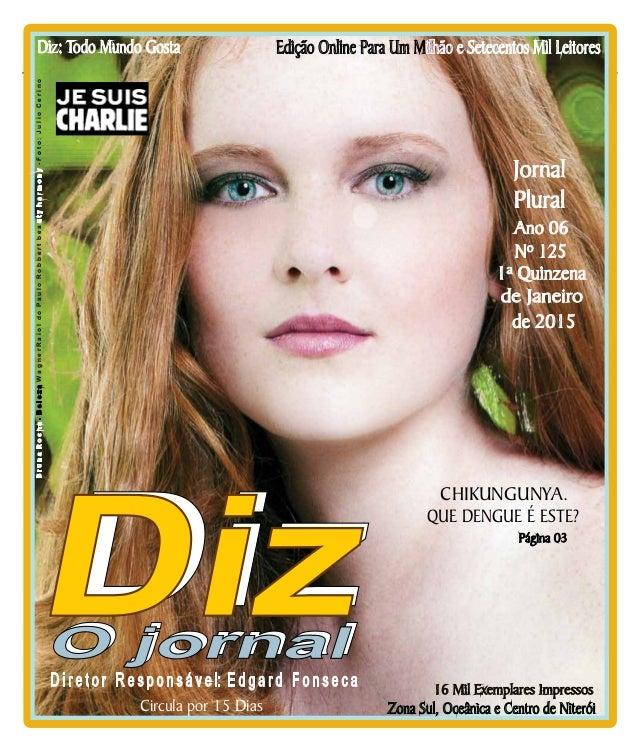 Niterói 10/01 a 24/01/15 www.dizjornal.com Edição Online Para Um Milhão e Setecentos Mil LeitoresDiz: Todo Mundo Gosta Zon...