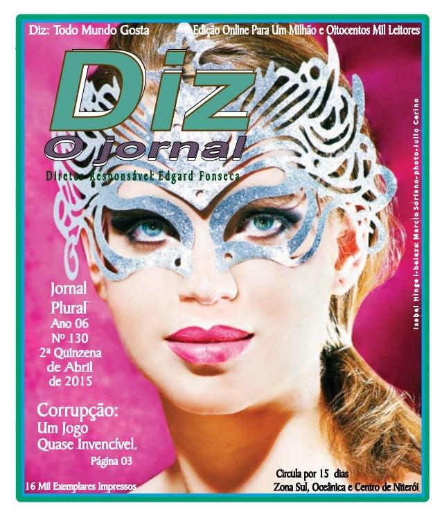 Niterói 25/04 a 09/04/15 www.dizjornal.com Edição Online Para Um Milhão e Oitocentos Mil Leitores Zona Sul, Oceânica e Cen...