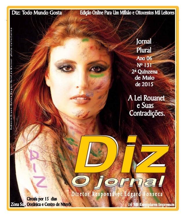 Niterói 23/05 a 06/06/15 www.dizjornal.com Edição Online Para Um Milhão e Oitocentos Mil Leitores Zona Sul, Oceânica e Cen...