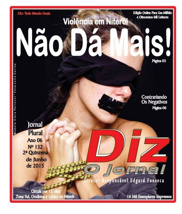 Niterói 27/06 a 11/07/15 www.dizjornal.com Edição Online Para Um Milhão e Oitocentos Mil Leitores Zona Sul, Oceânica e Cen...