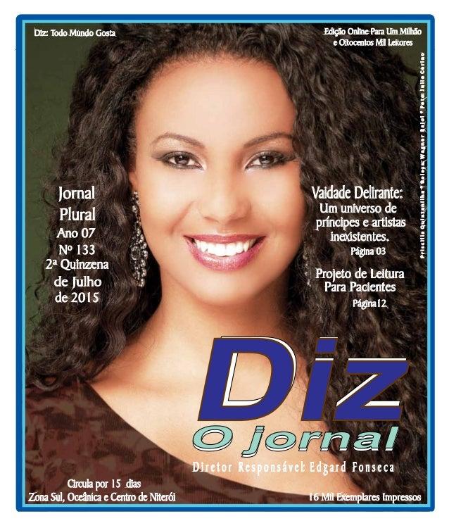 Niterói 25/07 a 08/08/15 www.dizjornal.com Edição Online Para Um Milhão e Oitocentos Mil Leitores Zona Sul, Oceânica e Cen...