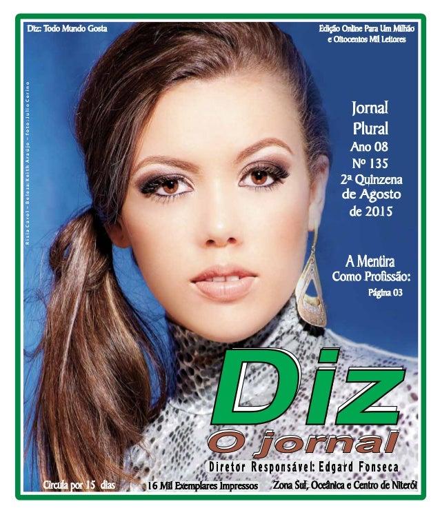 Niterói 22/08 a 05/09/15 www.dizjornal.com Edição Online Para Um Milhão e Oitocentos Mil Leitores Zona Sul, Oceânica e Cen...