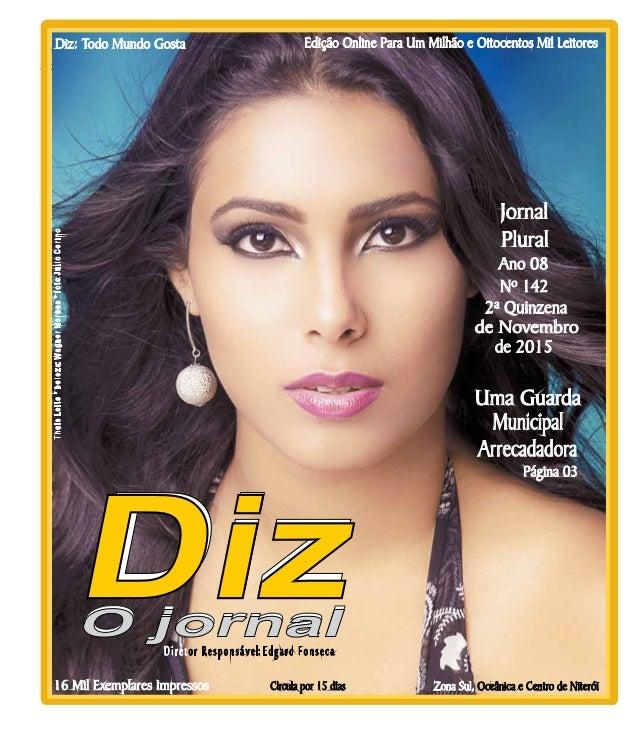 Niterói 28/11 a 12/12/15 www.dizjornal.com Edição Online Para Um Milhão e Oitocentos Mil Leitores 16 Mil Exemplares Impres...