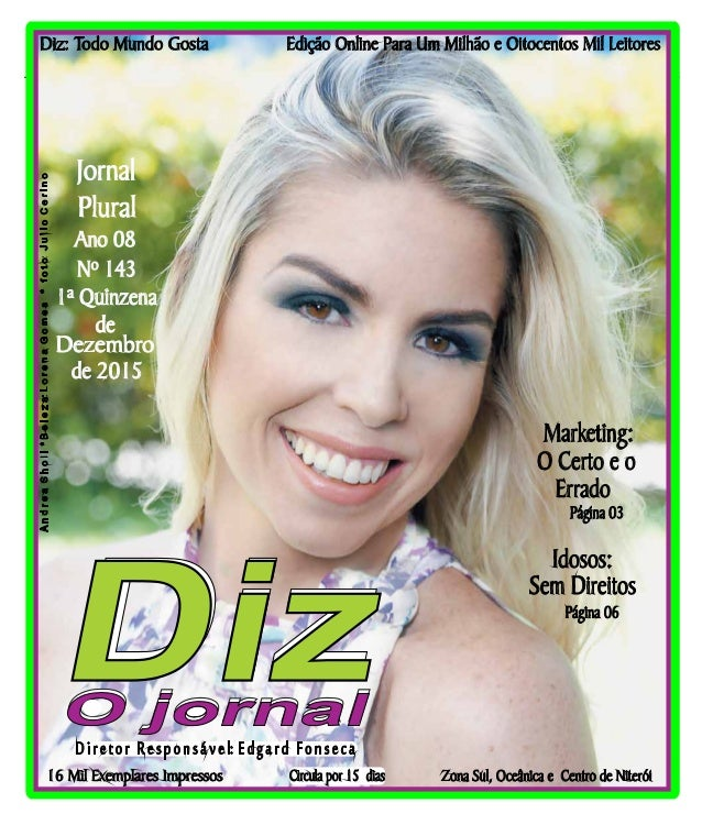 Niterói 12/12 a 19/12/15 www.dizjornal.com Edição Online Para Um Milhão e Oitocentos Mil Leitores Zona Sul, Oceânica e Cen...