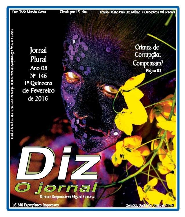 Niterói 23/01 a 13/02/16 www.dizjornal.com 1 Edição Online Para Um Milhão e Oitocentos Mil Leitores Zona Sul, Oceânica e n...