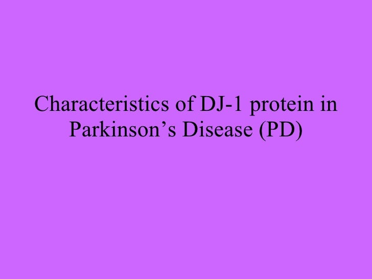 Characteristics of DJ-1 protein in    Parkinson's Disease (PD)