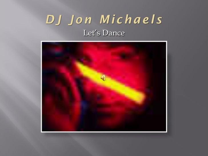 <ul><li>Let's Dance </li></ul>