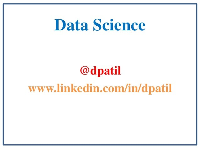 Data Science        @dpatilwww.linkedin.com/in/dpatil