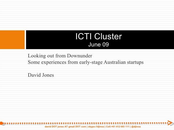 <ul><li>Looking out from Downunder </li></ul><ul><li>Some experiences from early-stage Australian startups </li></ul><ul><...