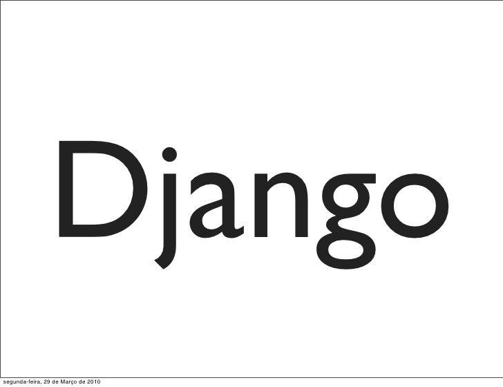 Django segunda-feira, 29 de Março de 2010