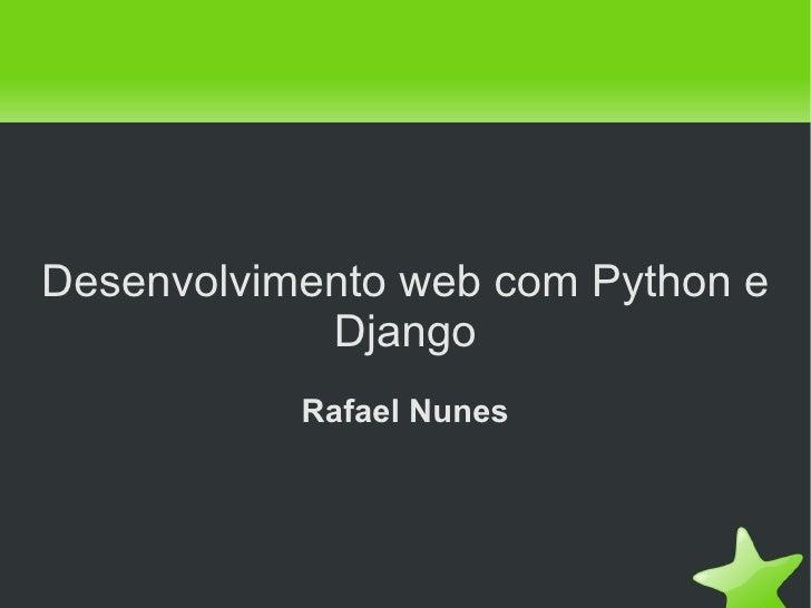 Desenvolvimento web com Python e Django Rafael Nunes