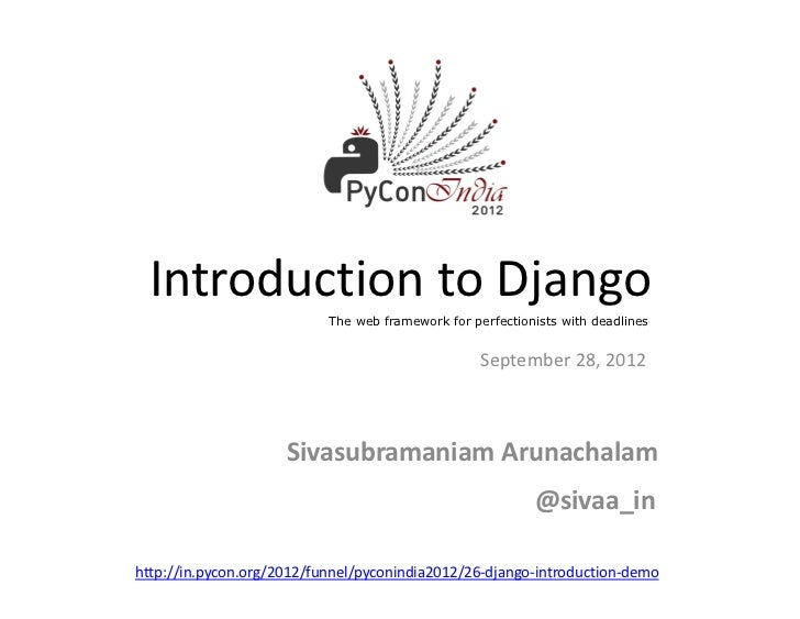 Introduction to Django                           The web framework for perfectionists with deadlines                      ...