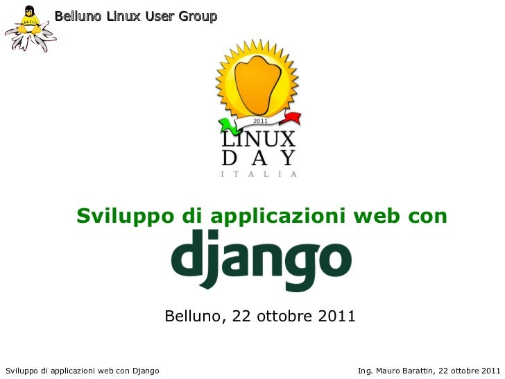 Belluno Linux User Group                 Sviluppo di applicazioni web con                                          Belluno...