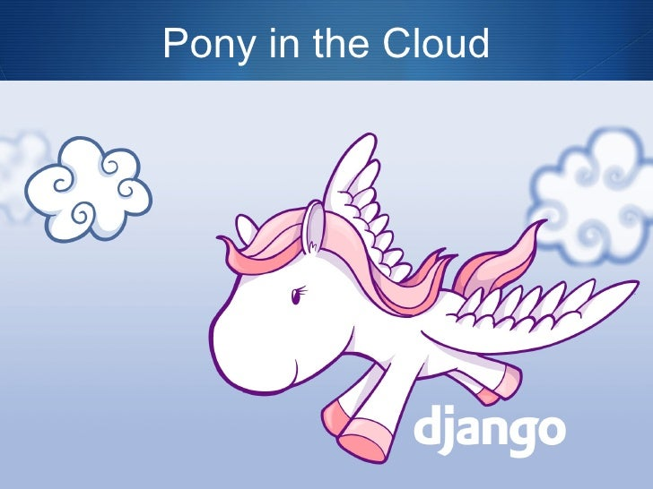 Pony in the Cloud