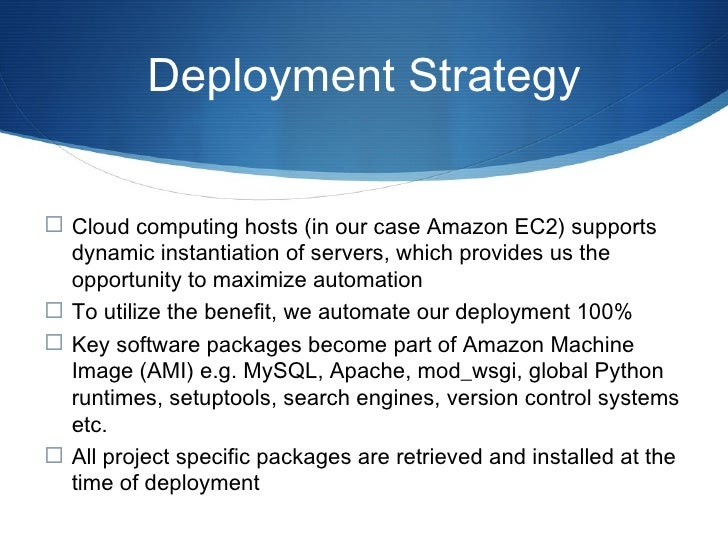 Deployment Strategy Continued <ul><li>Advantages of deployment time retrieval of project specific packages are: </li></ul>...