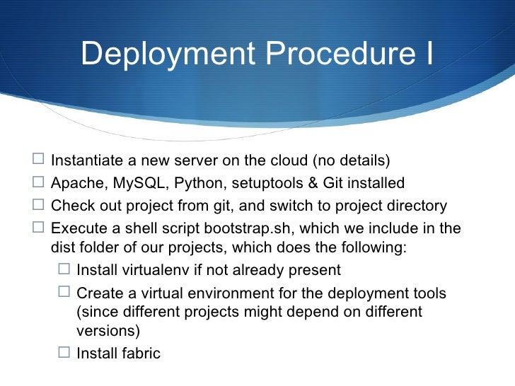 Shell Bootstrap Code if  [ -e fabfile.py ];  then if  ! command -v virtualenv &>/dev/null;  then sudo easy_install virtual...