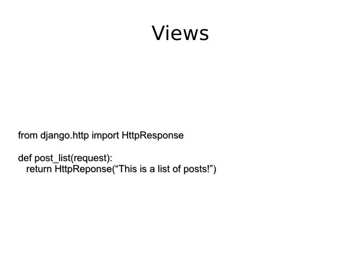 """Views from django.http import HttpResponse def post_list(request): return HttpReponse(""""This is a list of posts!"""")"""
