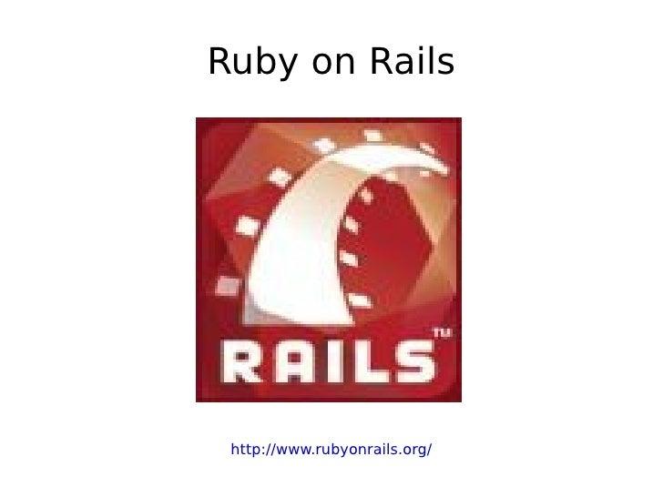 Ruby on Rails http://www.rubyonrails.org/