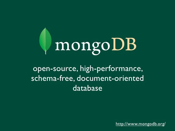 open-source, high-performance, schema-free, document-oriented            database                           http://www.mon...