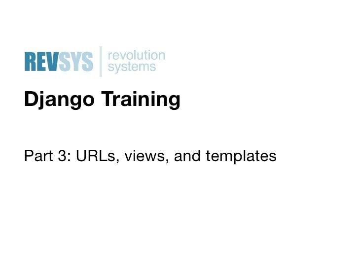 Introduction to django strange loop 2011 django trainingpart 3 urls views and templates pronofoot35fo Gallery