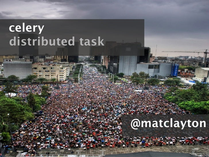 celery distributed task                        @matclayton