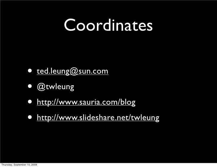 Coordinates                      • ted.leung@sun.com                     • @twleung                     • http://www.sauri...