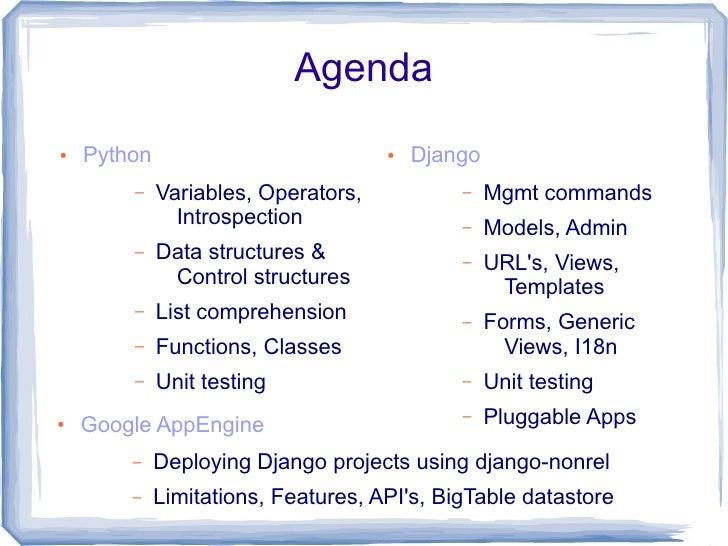 Agenda ●   Python                           ●   Django         –    Variables, Operators,           –    Mgmt commands    ...
