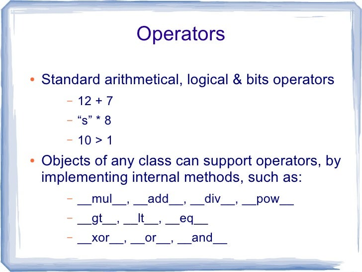 Introspection  ●   Everything in Python is an object         –   Primitive values, methods, classes, modules ●   The type ...