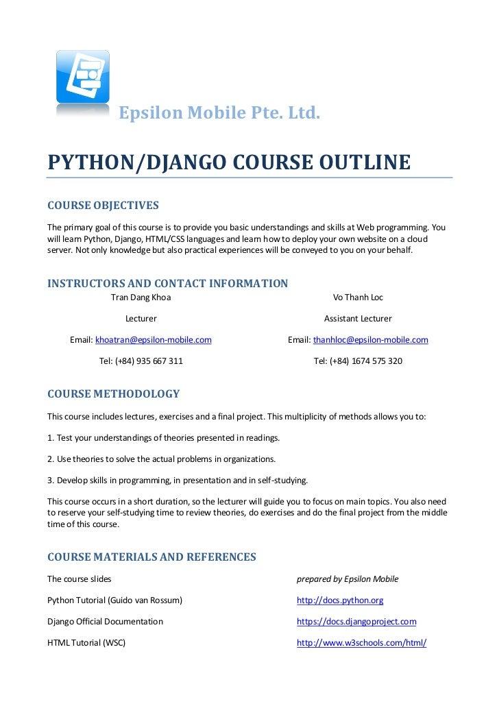 Epsilon Mobile Pte. Ltd.PYTHON/DJANGO COURSE OUTLINECOURSE OBJECTIVESThe primary goal of this course is to provide you bas...