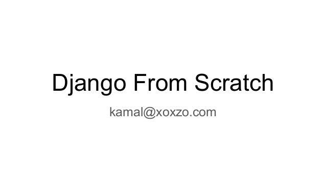 Django From Scratch kamal@xoxzo.com