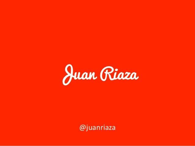 Juan Riaza  @juanriaza