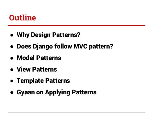 Django Patterns - Pycon India 2014 Slide 3