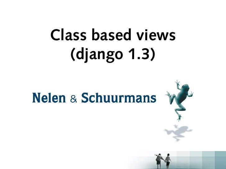 Class based views   (django 1.3)