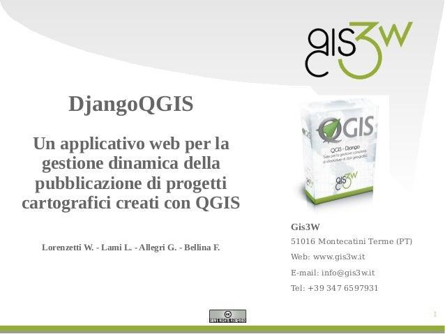 DjangoQGIS Un applicativo web per la gestione dinamica della pubblicazione di progetti cartografici creati con QGIS Gis3W ...