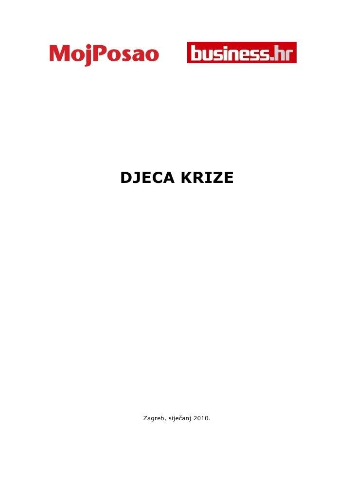 DJECA KRIZE       Zagreb, siječanj 2010.
