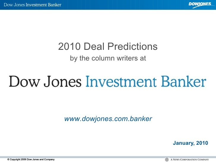 January, 2010 2010 Deal Predictions by the column writers at www.dowjones.com.banker