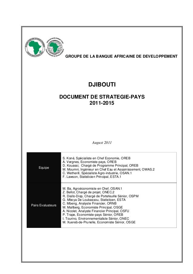 GROUPE DE LA BANQUE AFRICAINE DE DEVELOPPEMENT DJIBOUTI DOCUMENT DE STRATEGIE-PAYS 2011-2015 August 2011 Equipe S. Koné, S...