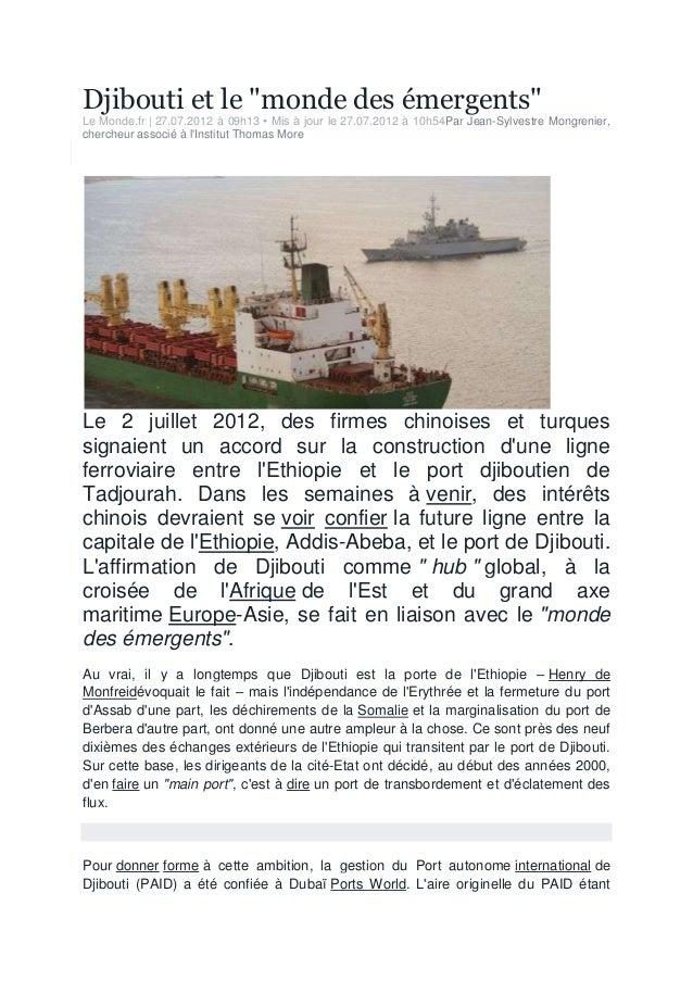 """Djibouti et le """"monde des émergents"""" Le Monde.fr   27.07.2012 à 09h13 • Mis à jour le 27.07.2012 à 10h54Par Jean-Sylvestre..."""