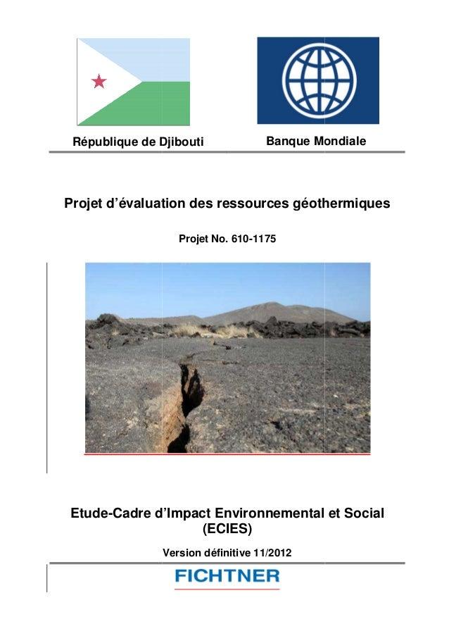 République de Djibouti Projet d'évaluation des ressources géothermiques Etude-Cadre d'Impact Environnemental et Social Dji...