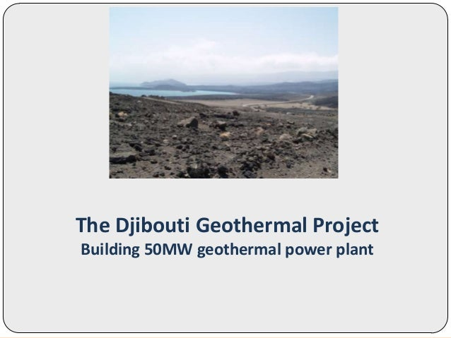 The Djibouti Geothermal Project Building 50MW geothermal power plant