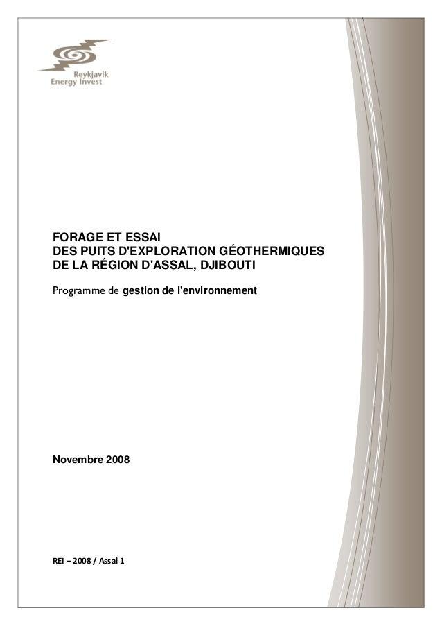 FORAGE ET ESSAI DES PUITS D'EXPLORATION GÉOTHERMIQUES DE LA RÉGION D'ASSAL, DJIBOUTI Programme de gestion de l'environneme...
