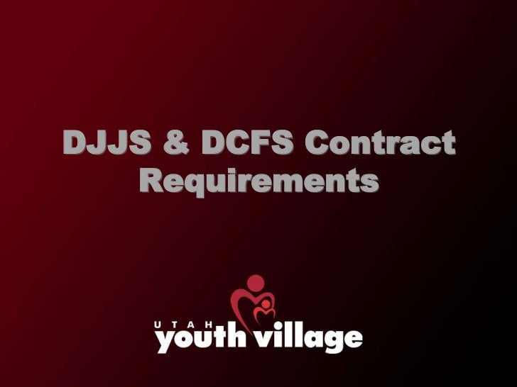 DJJS & DCFS Contract   Requirements