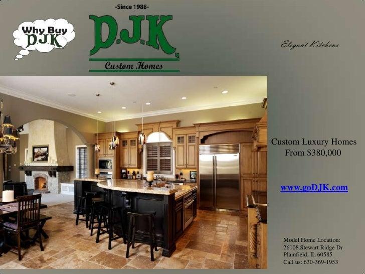 Elegant Kitchens<br />Custom Luxury Homes<br />      From $380,000<br />www.goDJK.com<br />Model Home Location:<br />26108...