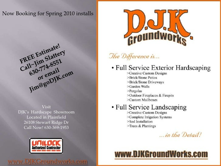 Now Booking for Spring 2010 installs<br />FREE Estimate!<br />Call~Jim Slattery<br />630-774-8551<br />or email <br />Jim@...