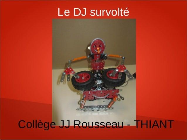 Le DJ survoltéCollège JJ Rousseau - THIANT